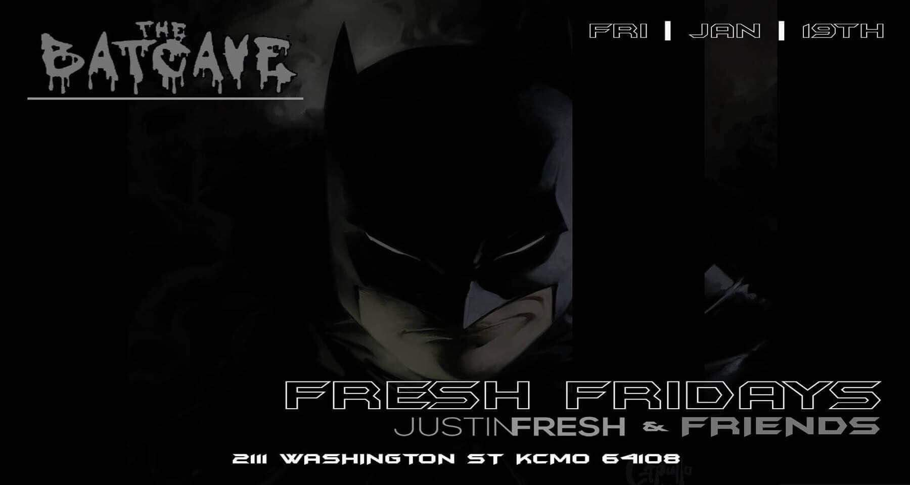 the BatCave @Rhythm & Booze Fresh Fridays DJ Justin Fresh